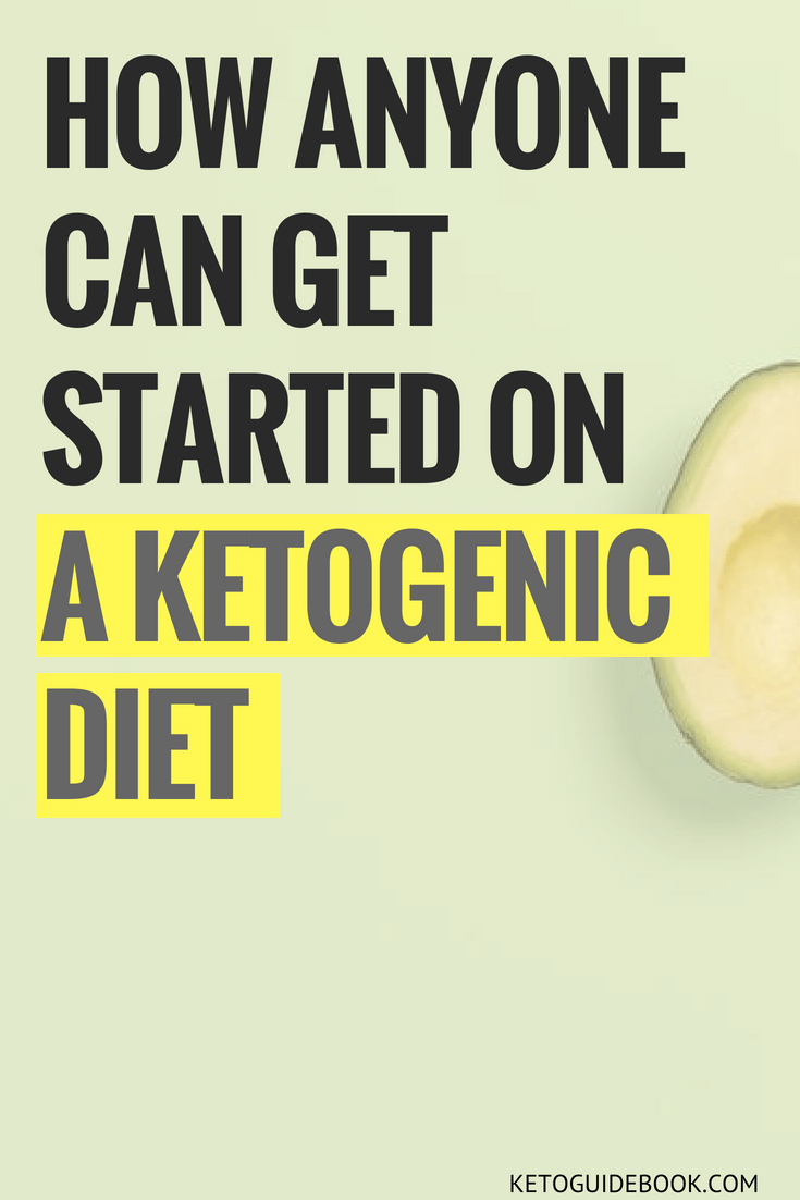 How Anyone Can Get Started on a Ketogenic Diet